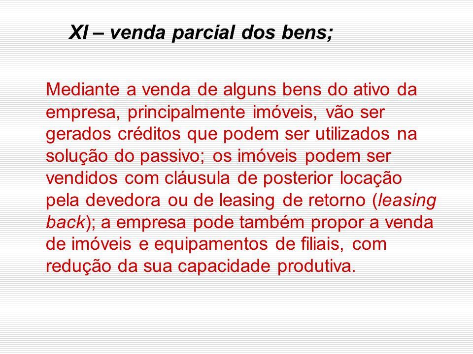 XI – venda parcial dos bens;