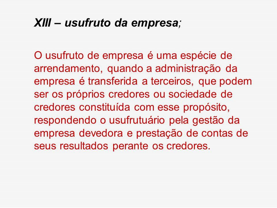 XIII – usufruto da empresa;