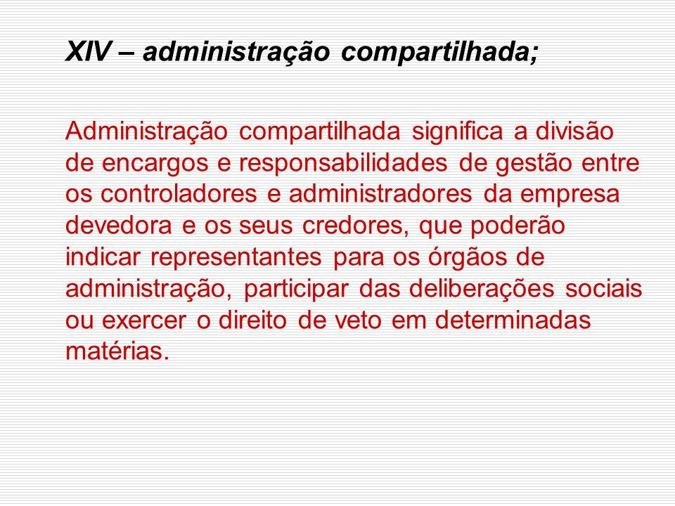 XIV – administração compartilhada;
