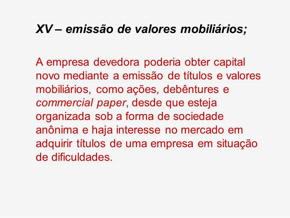 XV – emissão de valores mobiliários;