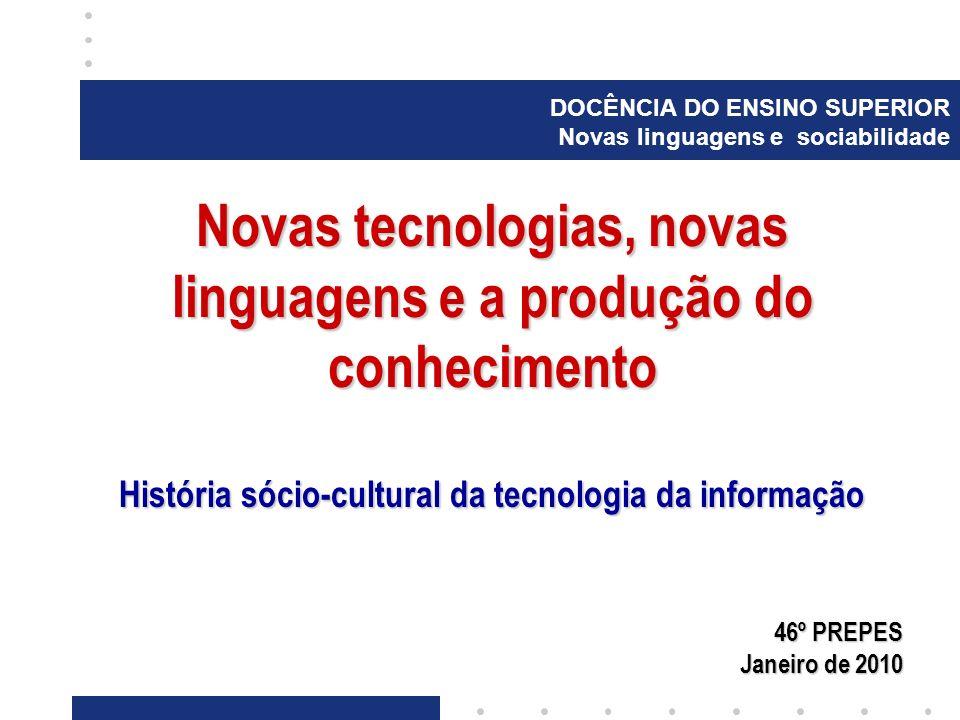 Novas tecnologias, novas linguagens e a produção do conhecimento