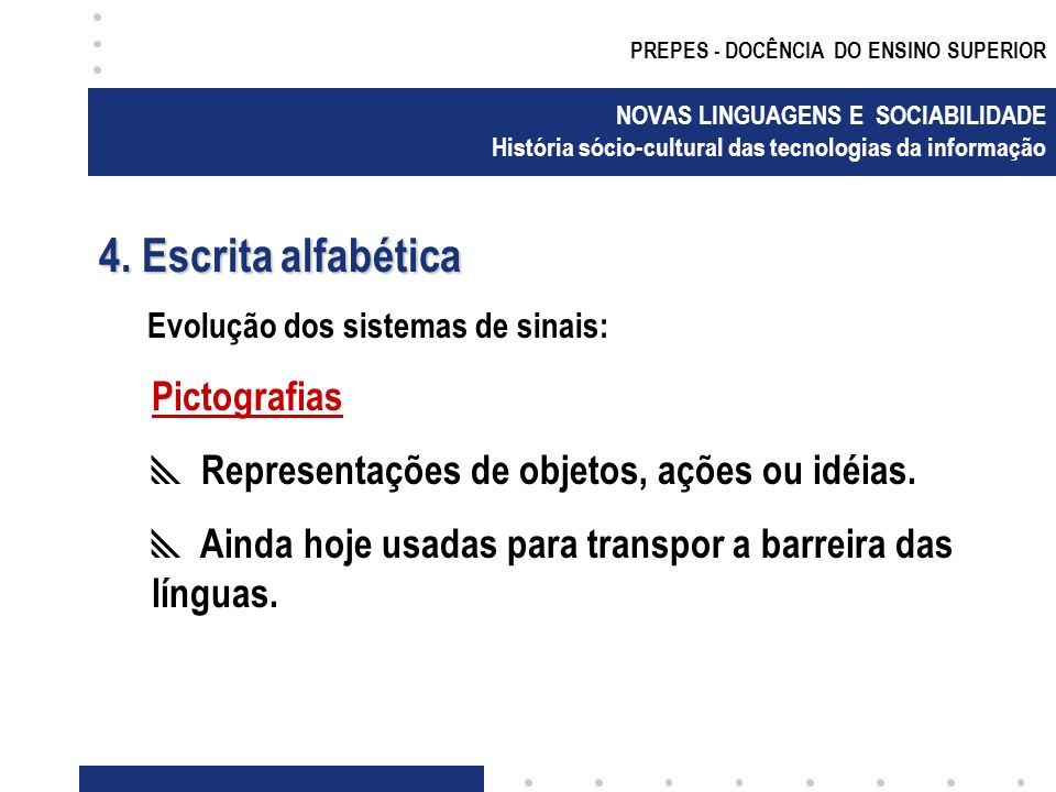 4. Escrita alfabética Pictografias