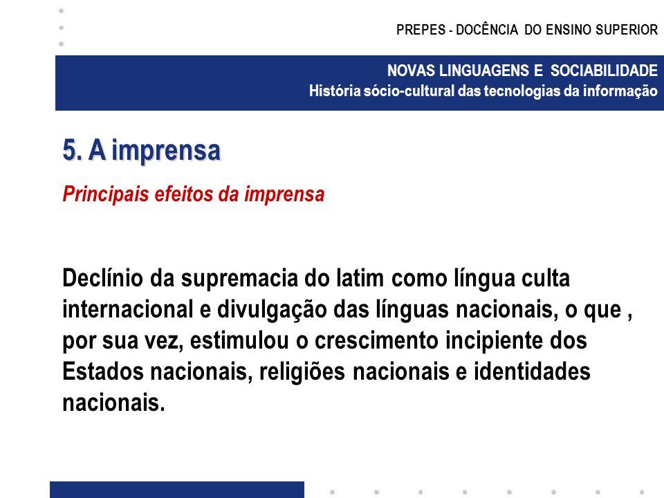 PREPES - DOCÊNCIA DO ENSINO SUPERIOR NOVAS LINGUAGENS E SOCIABILIDADE História sócio-cultural das tecnologias da informação