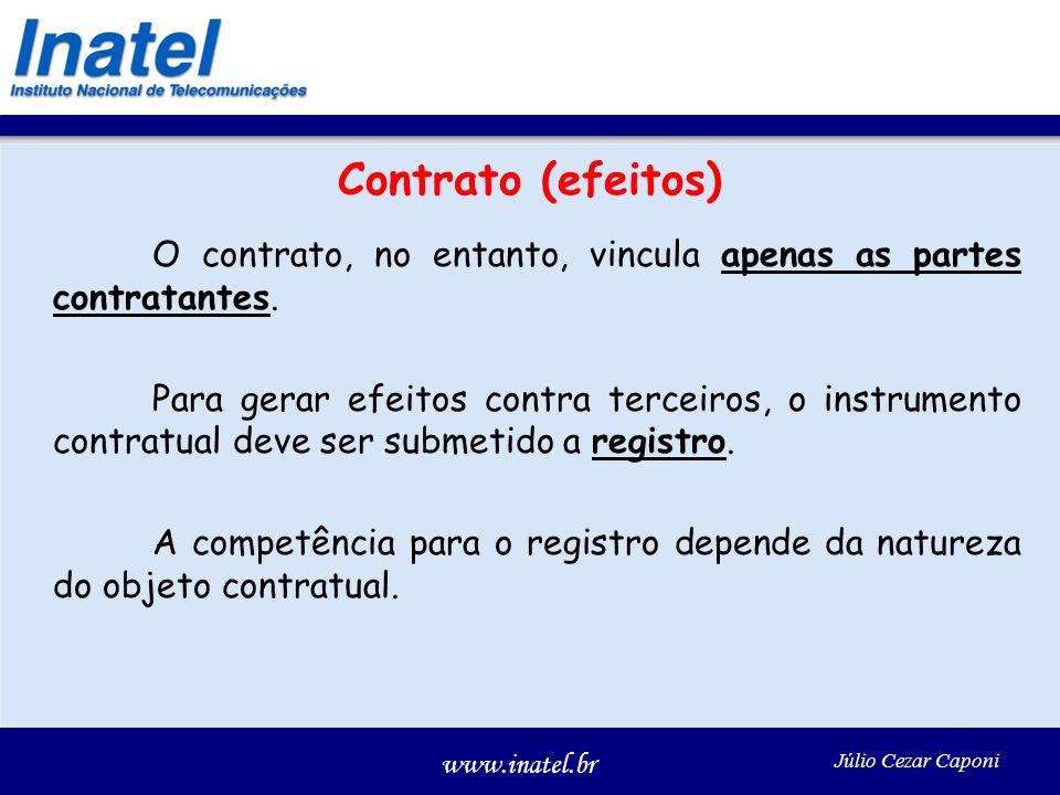 Contrato (efeitos) O contrato, no entanto, vincula apenas as partes contratantes.