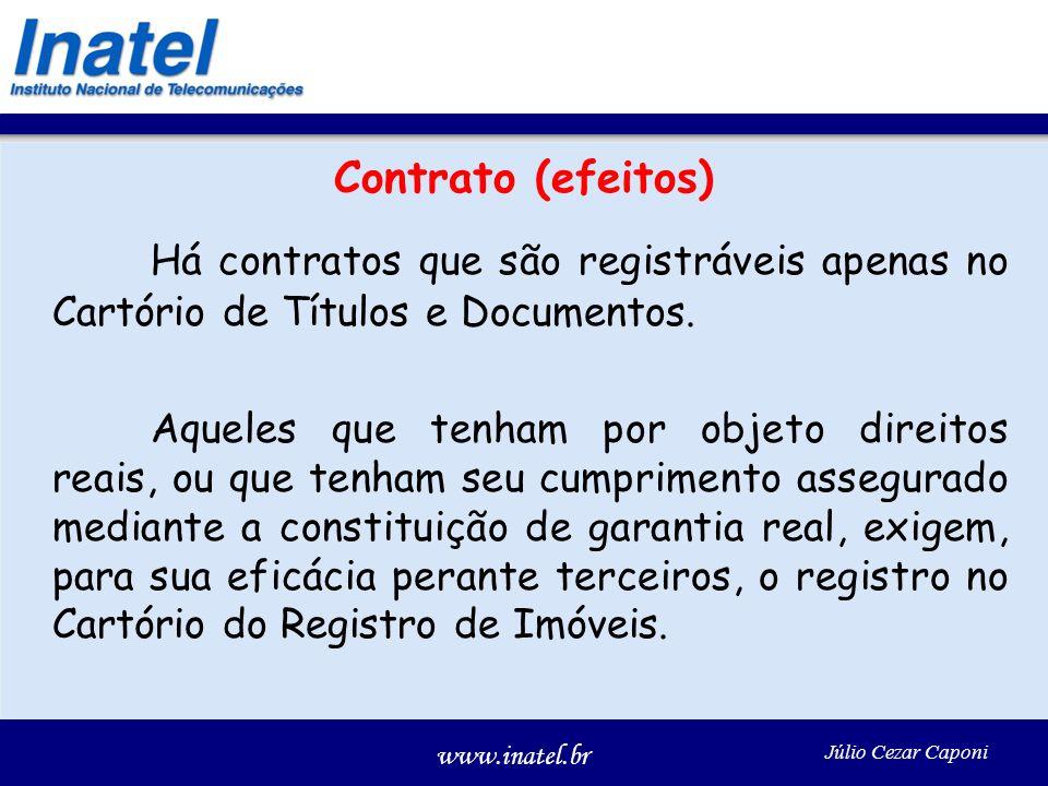 Contrato (efeitos) Há contratos que são registráveis apenas no Cartório de Títulos e Documentos.