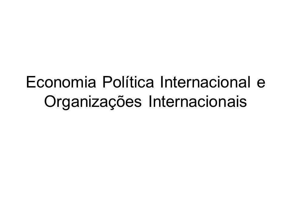 Economia Política Internacional e Organizações Internacionais