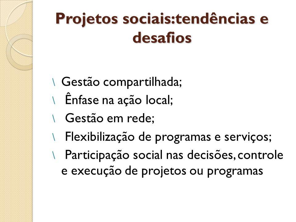 Projetos sociais:tendências e desafios