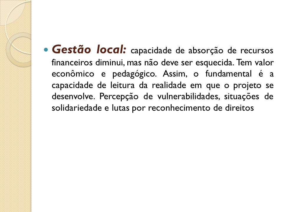 Gestão local: capacidade de absorção de recursos financeiros diminui, mas não deve ser esquecida.