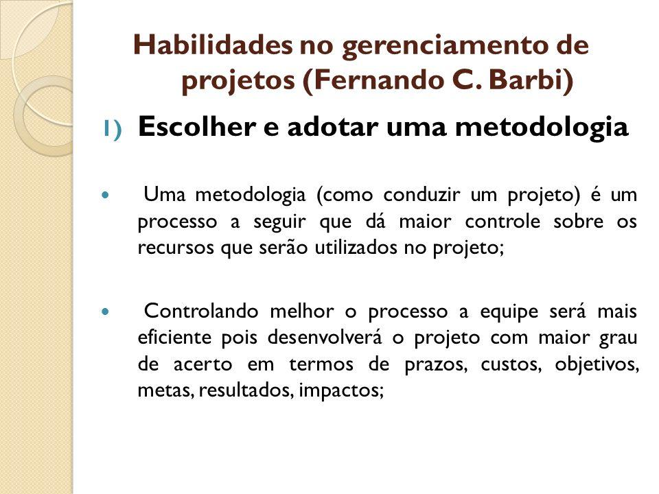 Habilidades no gerenciamento de projetos (Fernando C. Barbi)