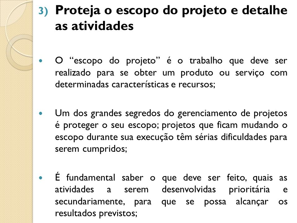 Proteja o escopo do projeto e detalhe as atividades