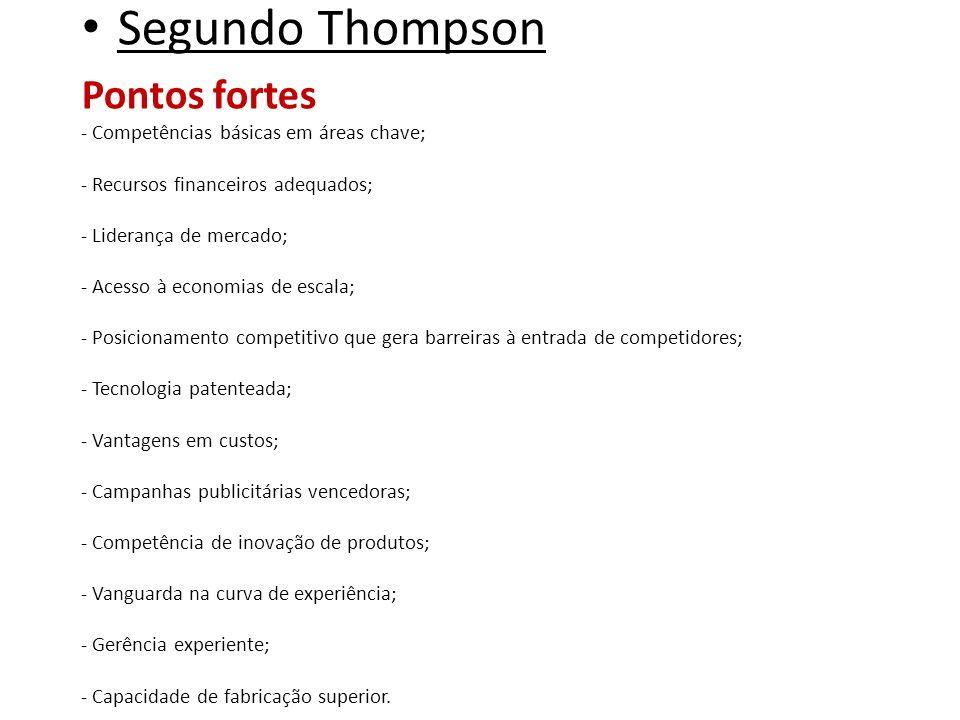 Segundo Thompson Pontos fortes - Competências básicas em áreas chave;