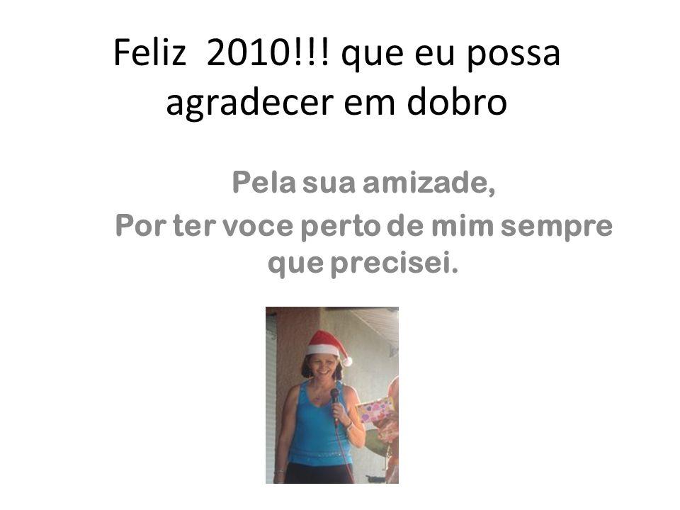 Feliz 2010!!! que eu possa agradecer em dobro
