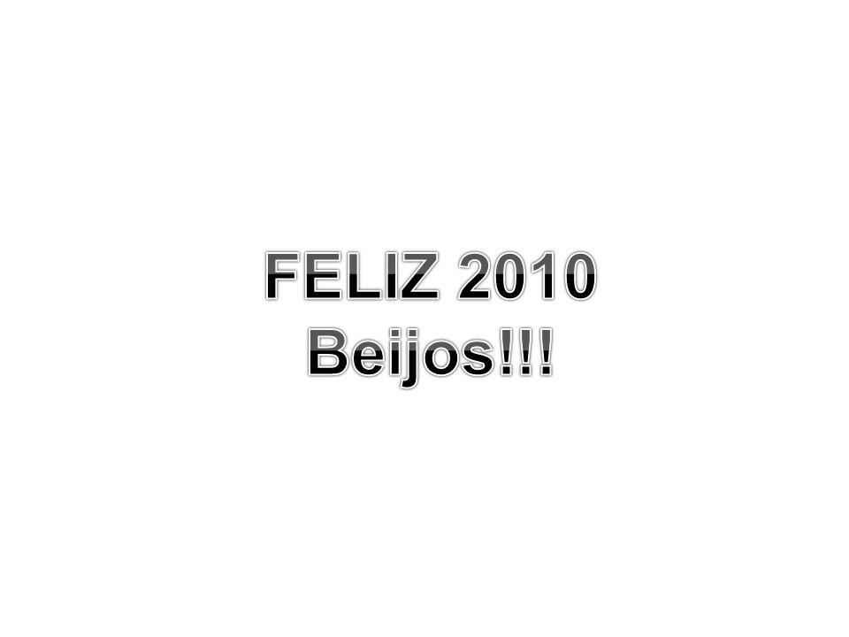 FELIZ 2010 Beijos!!!