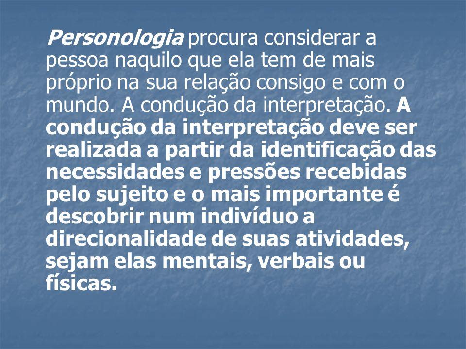 Personologia procura considerar a pessoa naquilo que ela tem de mais próprio na sua relação consigo e com o mundo.