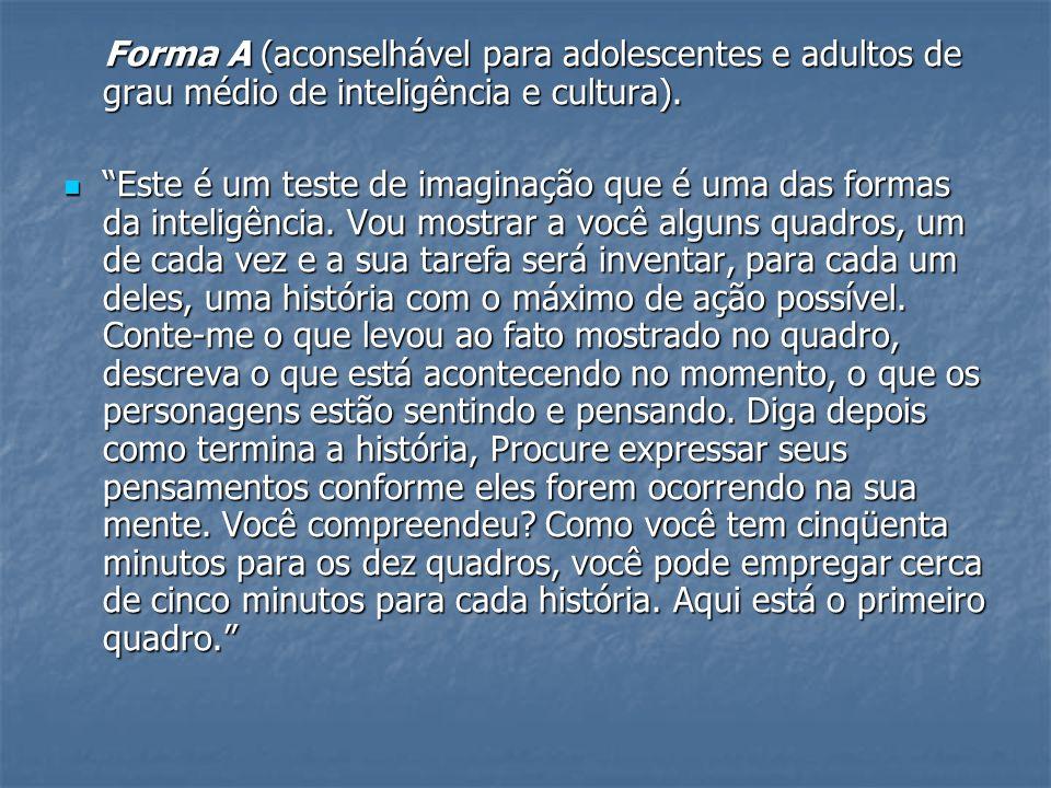 Forma A (aconselhável para adolescentes e adultos de grau médio de inteligência e cultura).