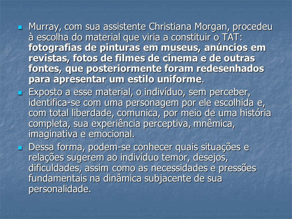 Murray, com sua assistente Christiana Morgan, procedeu à escolha do material que viria a constituir o TAT: fotografias de pinturas em museus, anúncios em revistas, fotos de filmes de cinema e de outras fontes, que posteriormente foram redesenhados para apresentar um estilo uniforme.