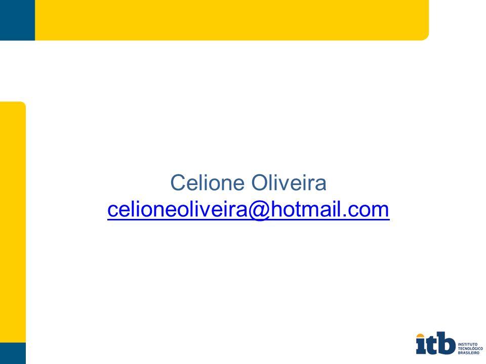Celione Oliveira celioneoliveira@hotmail.com