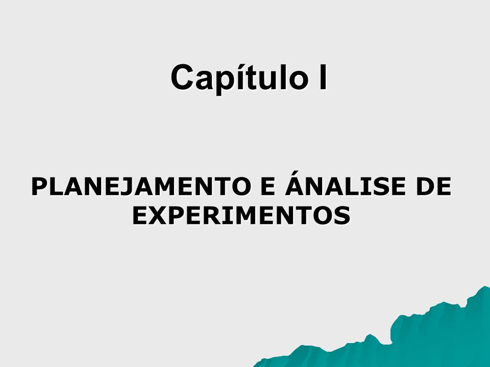 PLANEJAMENTO E ÁNALISE DE EXPERIMENTOS