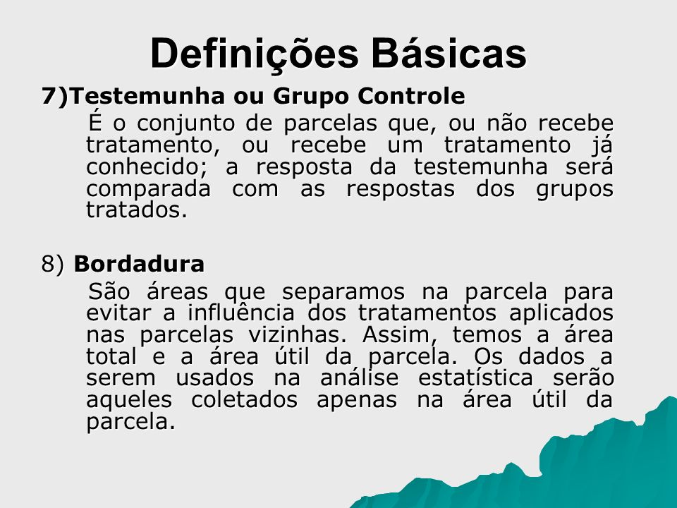 Definições Básicas 7)Testemunha ou Grupo Controle