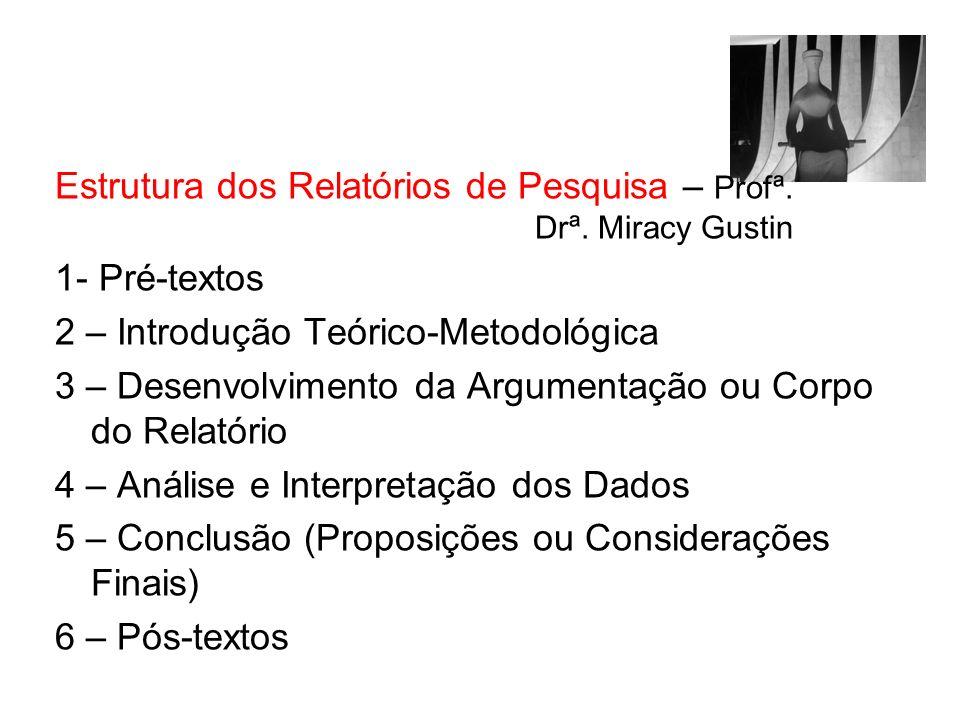 Estrutura dos Relatórios de Pesquisa – Profª. Drª