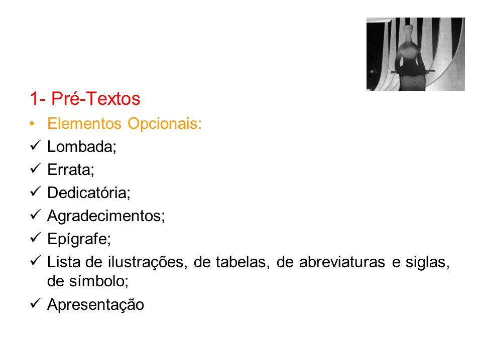 1- Pré-Textos Elementos Opcionais: Lombada; Errata; Dedicatória;