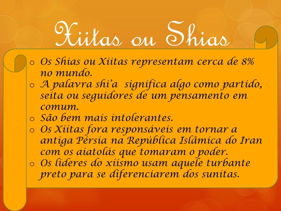 Xiitas ou Shias Os Shias ou Xiitas representam cerca de 8% no mundo.