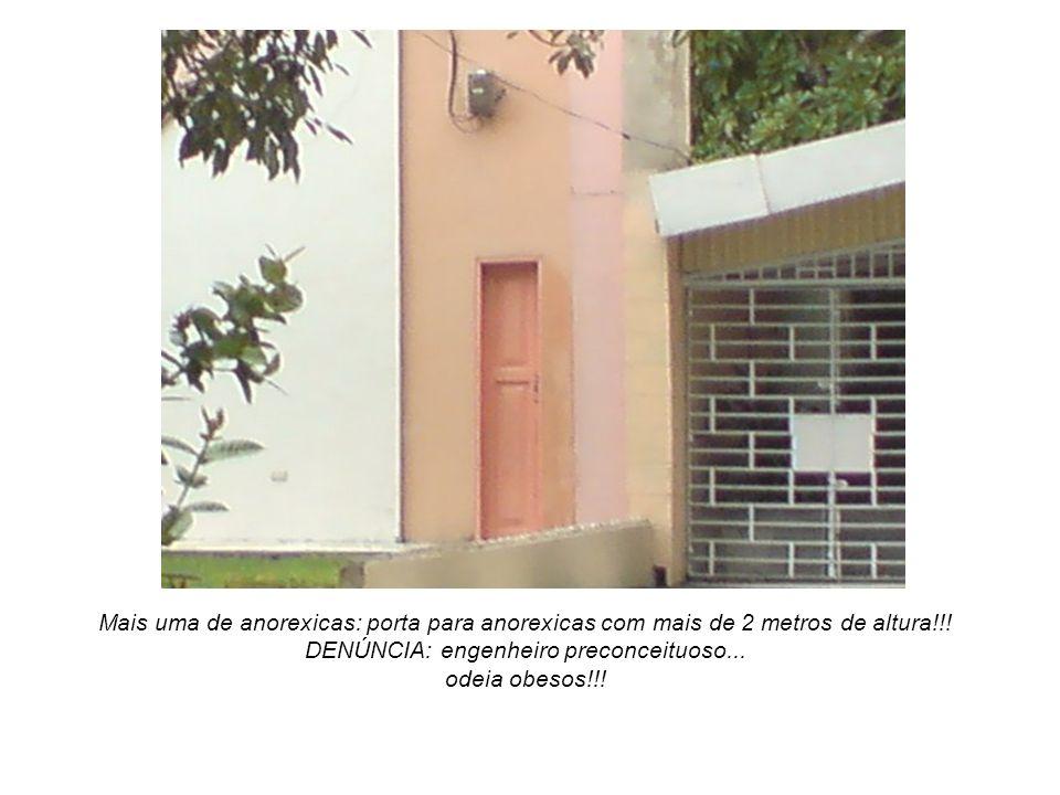 Mais uma de anorexicas: porta para anorexicas com mais de 2 metros de altura!!.