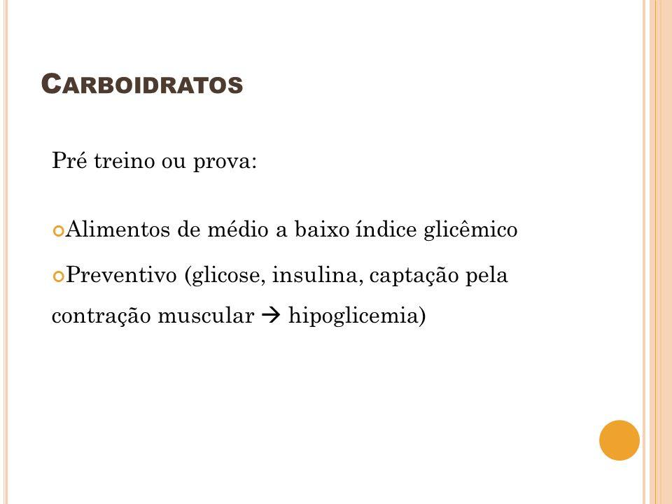 Carboidratos Pré treino ou prova:
