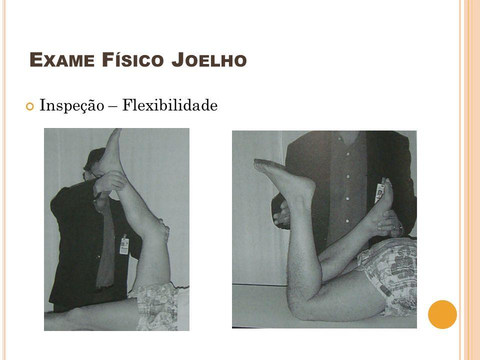 Exame Físico Joelho Inspeção – Flexibilidade