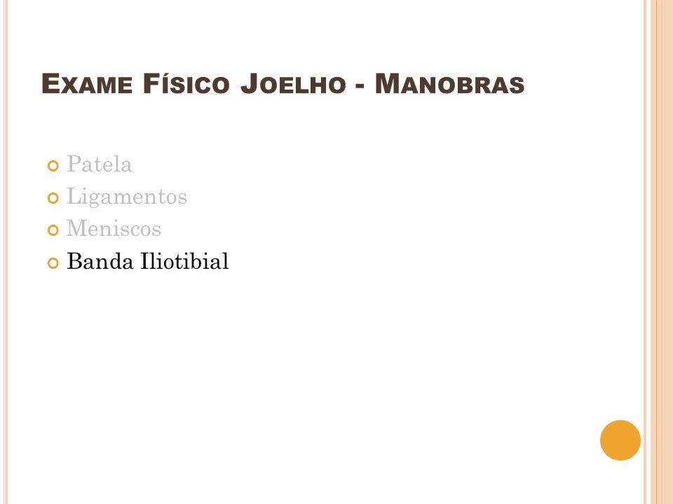 Exame Físico Joelho - Manobras