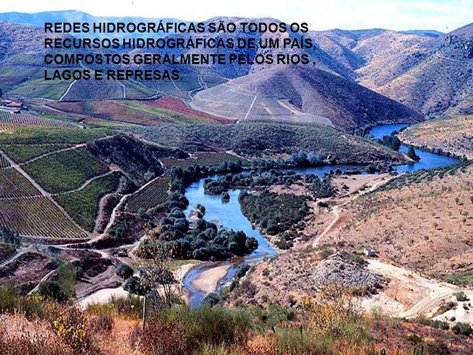 REDES HIDROGRÁFICAS SÃO TODOS OS RECURSOS HIDROGRÁFICAS DE UM PAÍS, COMPOSTOS GERALMENTE PELOS RIOS , LAGOS E REPRESAS.