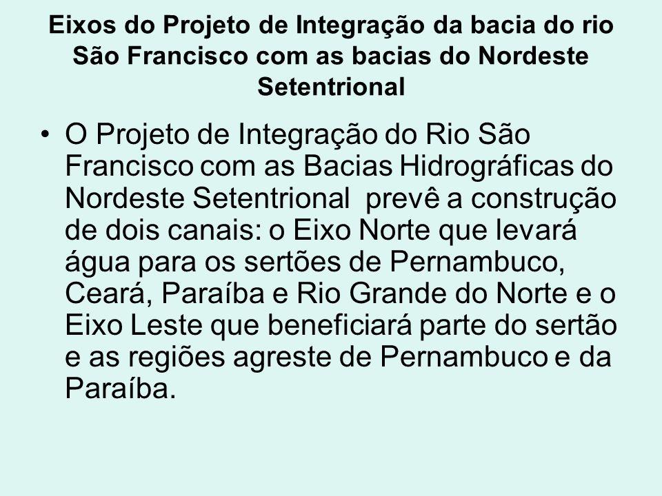 Eixos do Projeto de Integração da bacia do rio São Francisco com as bacias do Nordeste Setentrional