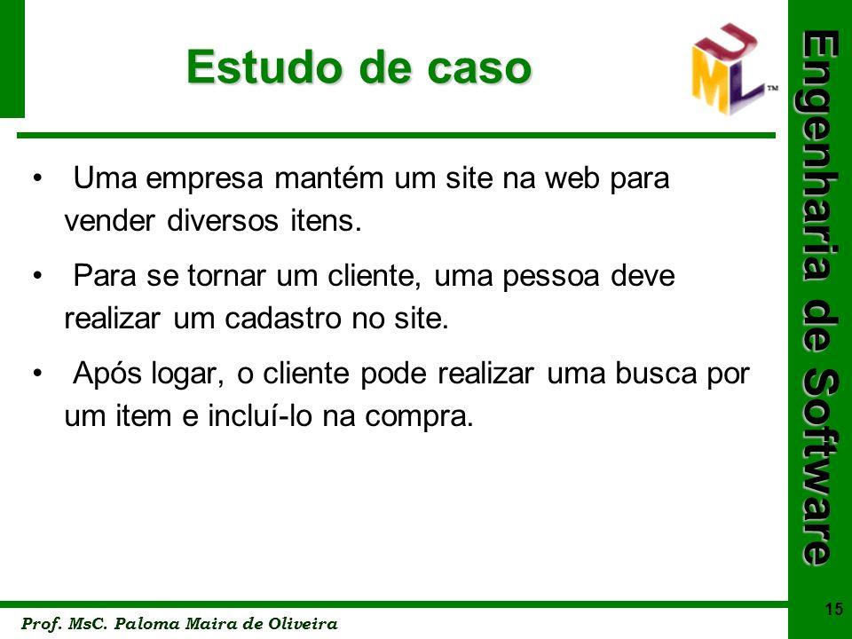 Estudo de caso Uma empresa mantém um site na web para vender diversos itens.