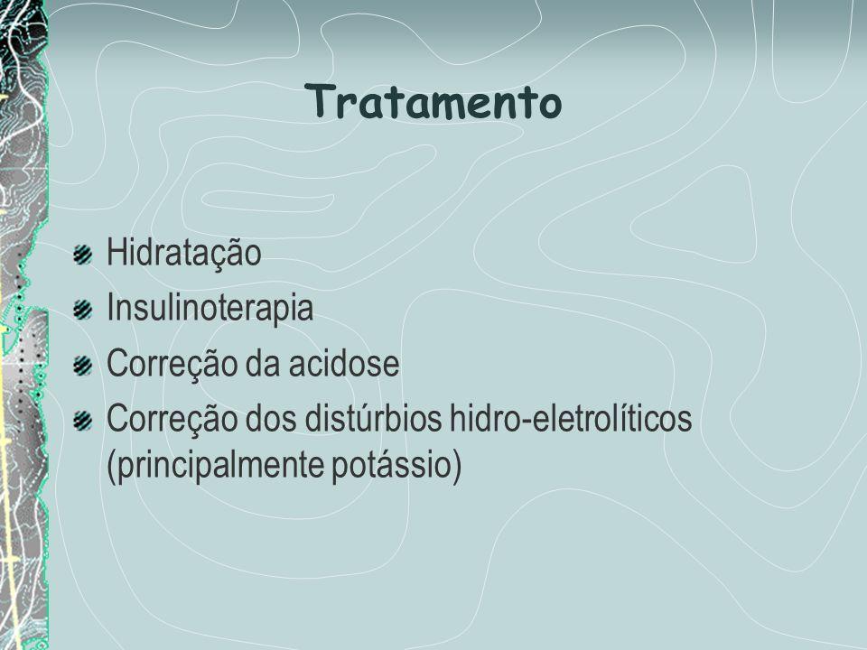 Tratamento Hidratação Insulinoterapia Correção da acidose
