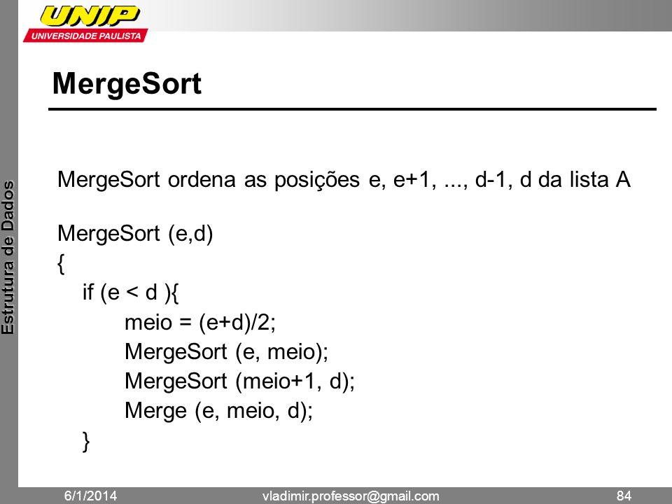 MergeSort MergeSort ordena as posições e, e+1, ..., d-1, d da lista A