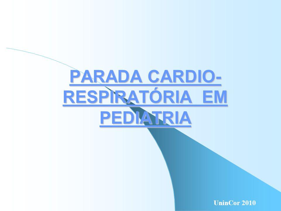 PARADA CARDIO-RESPIRATÓRIA EM PEDIATRIA
