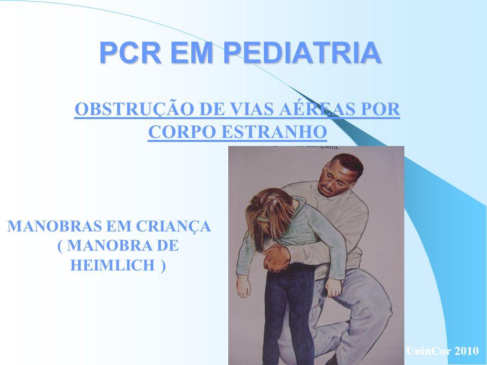 PCR EM PEDIATRIA OBSTRUÇÃO DE VIAS AÉREAS POR CORPO ESTRANHO