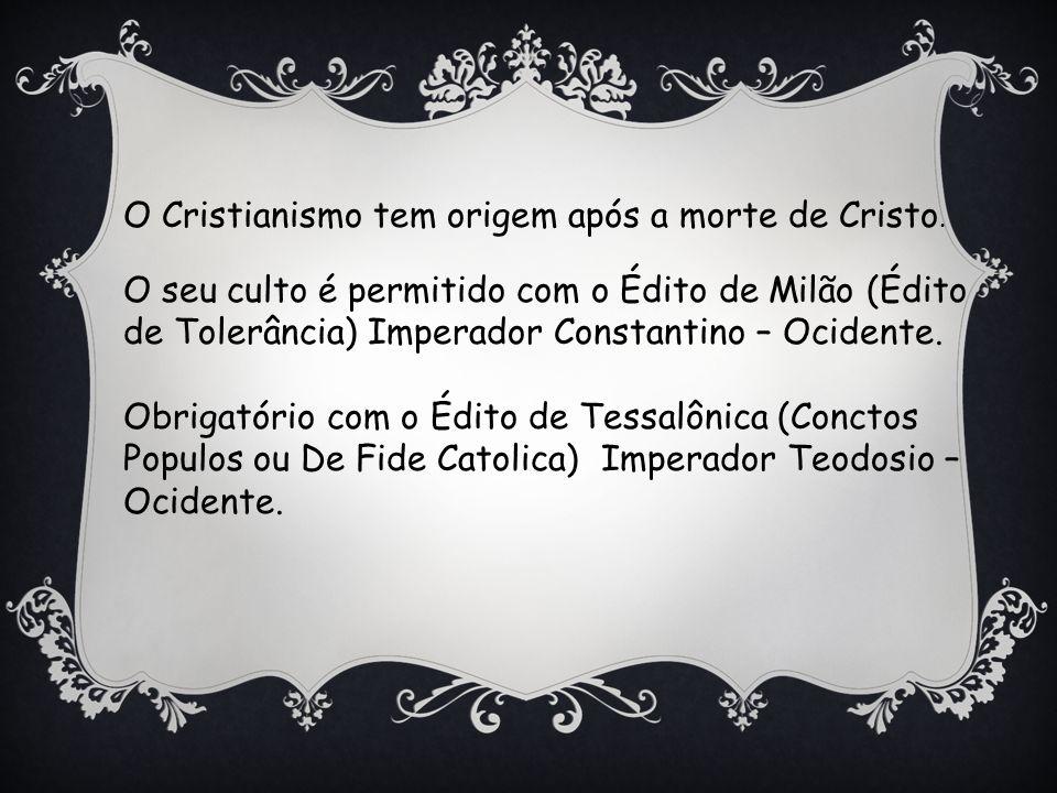 O Cristianismo tem origem após a morte de Cristo.