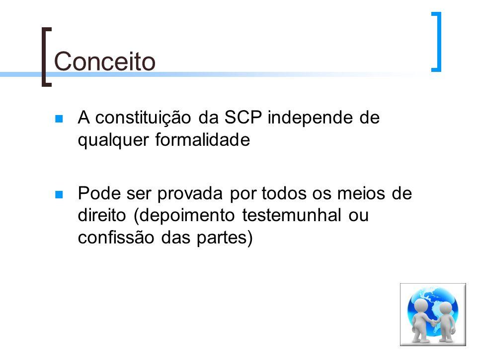 Conceito A constituição da SCP independe de qualquer formalidade