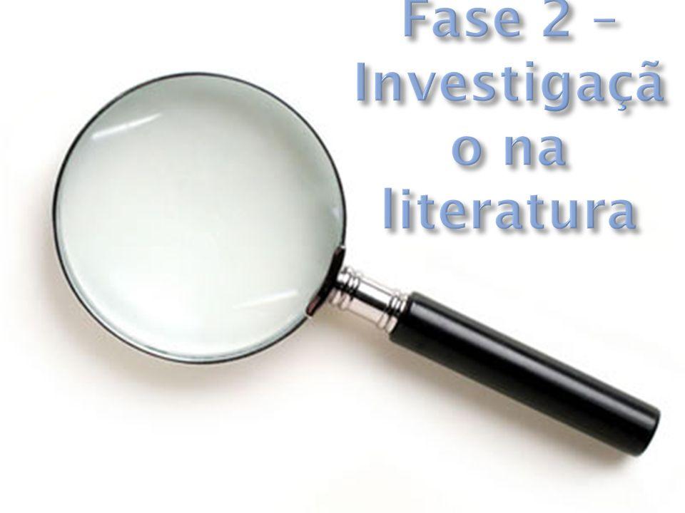 Fase 2 – Investigação na literatura