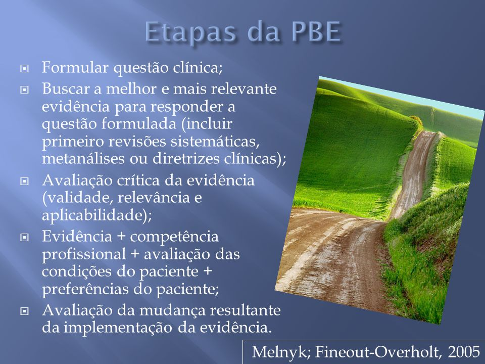 Etapas da PBE Formular questão clínica;
