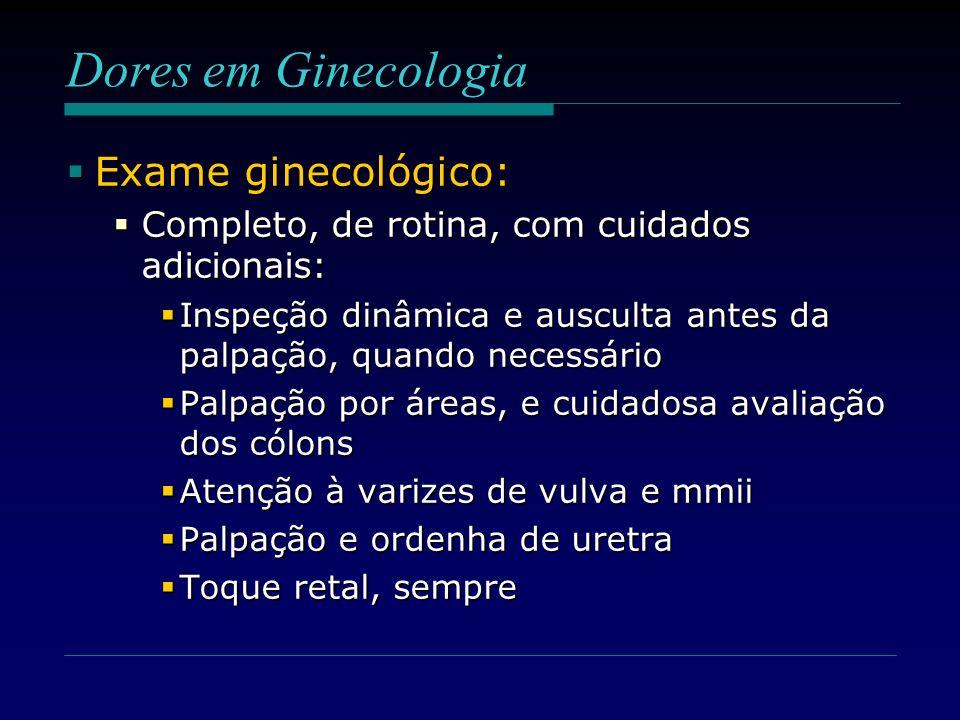 Dores em Ginecologia Exame ginecológico: