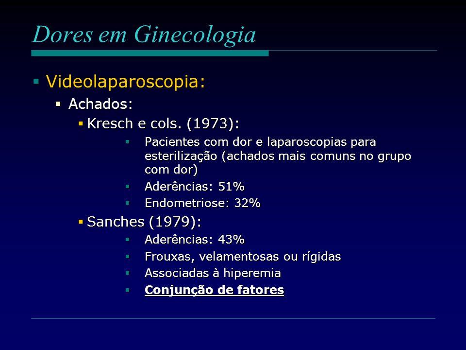 Dores em Ginecologia Videolaparoscopia: Achados: