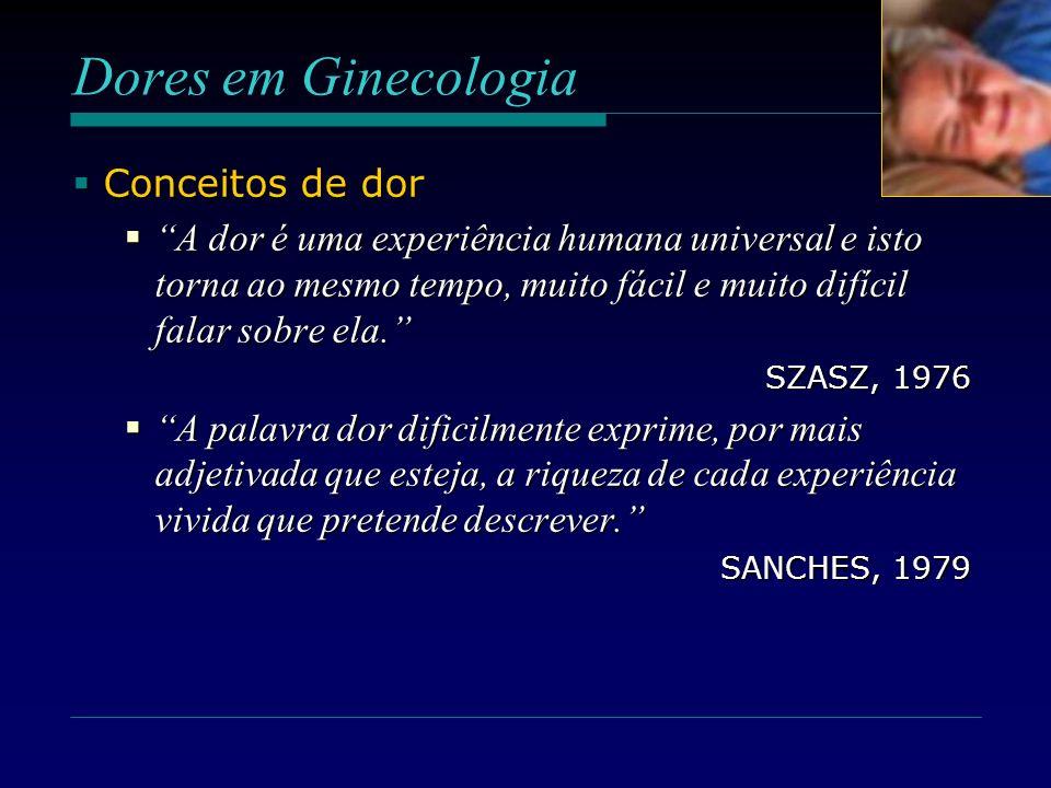 Dores em Ginecologia Conceitos de dor