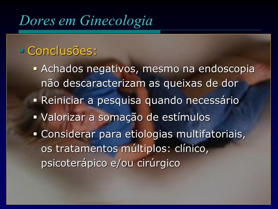 Dores em Ginecologia Conclusões: