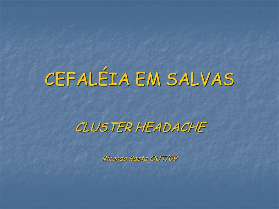 CLUSTER HEADACHE Ricardo Baeta OUT/09