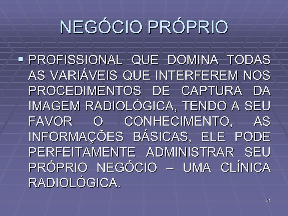 NEGÓCIO PRÓPRIO