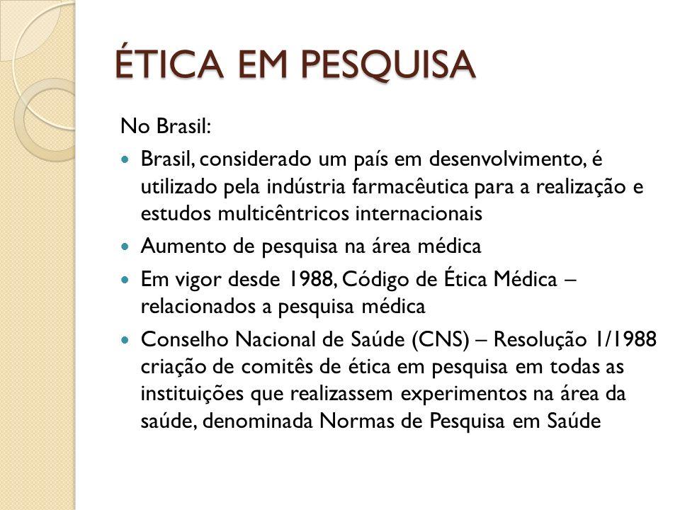 ÉTICA EM PESQUISA No Brasil: