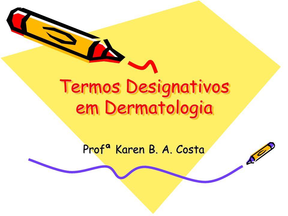 Termos Designativos em Dermatologia