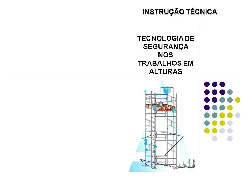 TECNOLOGIA DE SEGURANÇA NOS TRABALHOS EM ALTURAS